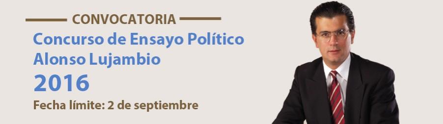 Concurso de Ensayo Político Alonso Lujambio 2016